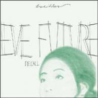 Eve future recall