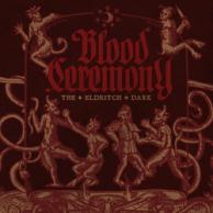 Blood Ceremony The Eldritch Dark