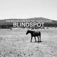 Dan Michaelson & The Coastguards Blindspot