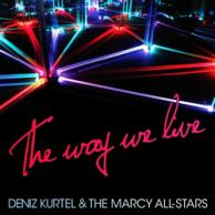 Deniz Kurtel & The Marcy All-Stars The way we live