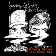 Jeremy Gluck & Robert Coyne Memory Deluxe: I Knew Buffalo Bill 2