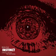Instinct: A Study on Tension, Fear and Anxiety