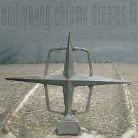 Neil Young Chrome dreams II