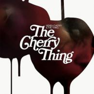Neneh Cherry & The Thing The Cherry Thing