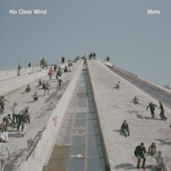 No Clear Mind Mets