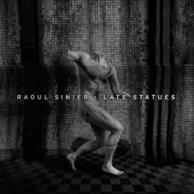 Raoul Sinier Late Statues