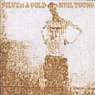 Neil Young Silver and Gold