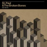 St. Paul & The Broken Bones Half The City