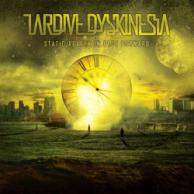 Static Tardive Dyskinesia Static apathy in fast forward