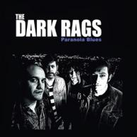 The Dark Rags Paranoia Blues
