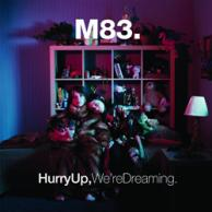 M83 Hurry up, we΄re dreaming