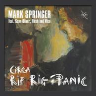 Mark Springer - Circa Rip Rig + Panic