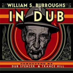 Dub Spencer & Trance Hill Burroughs In Dub