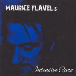 Maurice Flavel΄s Intensive Care Maurice Flavel΄s Intensive Care