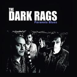 The Dark Rags Paranoia Blues