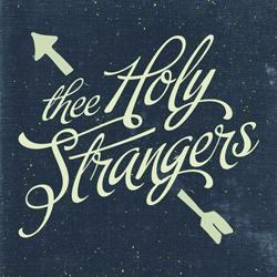 Thee Holy Strangers Thee Holy Strangers