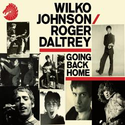 Wilko Johnson / Roger Daltrey Going Back Home