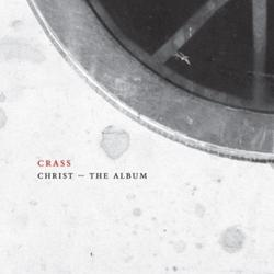 Crass Christ - The Album (Re-issue)