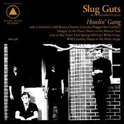 Slug Guts Howlin΄ gang