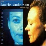Talk Normal  The Laurie Anderson Anthology