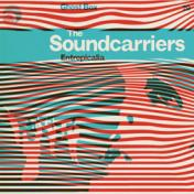 The Soundcarriers Entropicalia
