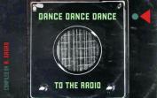 Dance, dance to the radio...