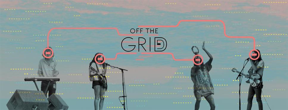 Off The Grid: συνάντηση για τη νέα εγχώρια μουσική. 5 & 6 Μαΐου 2017