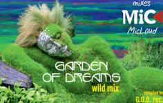 Garden of Dreams Wild Mix - by G.O.D. Records