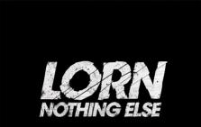 Lorn Nothing Else