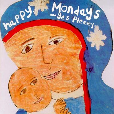 Happy Mondays - Yes Please!