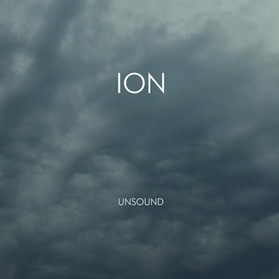 ION: UNSOUND