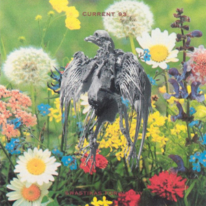 Current 93 – Swastikas for Noddy