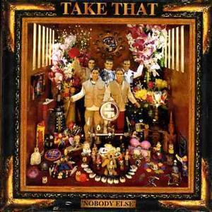 Τake That - Nobody Else