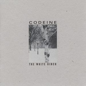"""Codeine """"The White Birch"""""""