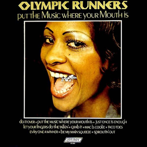 Olympic Runners – Put The Music Where Your Mouth Is