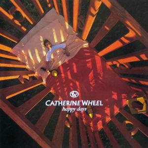 Catherine Wheel – Happy Days