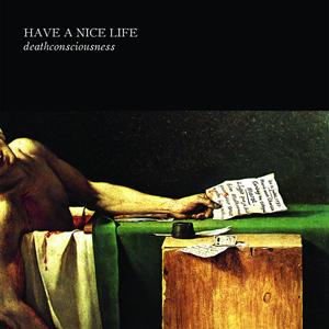 Have A Nice Life – Deathconsciousness