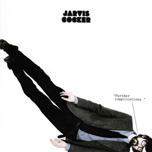 Jarvis Cocker – Further Complications