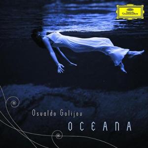 """OSVALDO GOLIJOV – """"Oceana"""""""