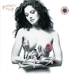 "RED HOT CHILI PEPPERS – ""Mother's Milk"""