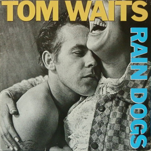 "TOM WAITS – ""Raindogs"""