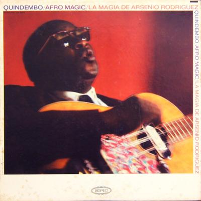 Arsenio Rodriguez - Quindembo/Afro Magic
