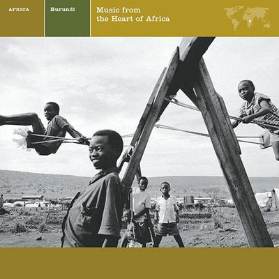 Burundi: Music from the Heart of Africa Explorer Series