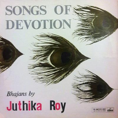 Juthika Roy - Songs Of Devotion Bhajans
