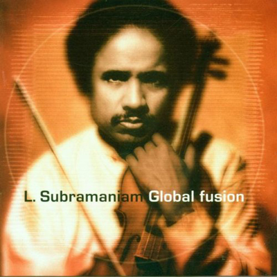 "L. Subramaniam – ""Global Fusion"""