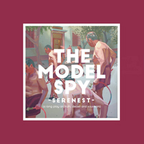 The Model Spy - Serenest